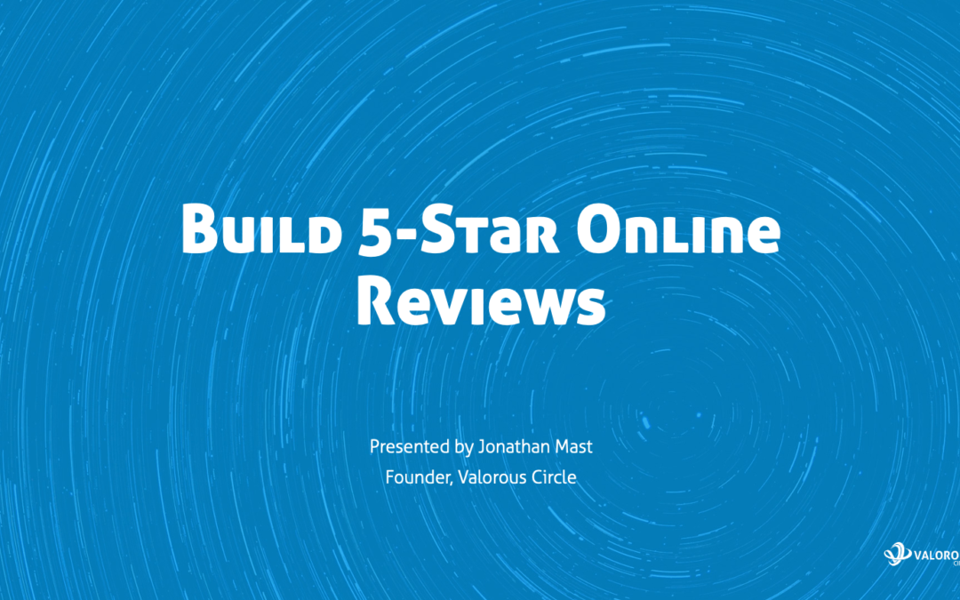 VIDEO TRAINING: 3 Simple Steps You Can Do THIS WEEK to Build 5-Star Online Reviews for Your Business